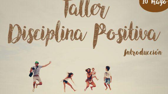 Taller Disciplina Positiva (Introd. Mayo 2019)