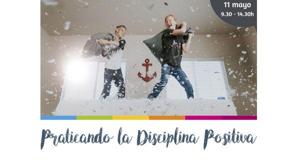 Practicando la Disciplina Positiva (taller intensivo - Mayo 2019)